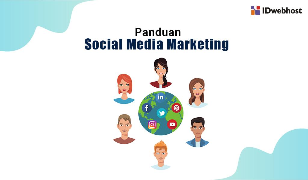 Panduan Lengkap Social Media Marketing untuk Bisnis Anda