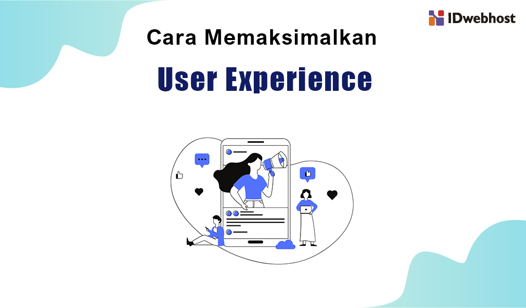 cara memaksimalkan user experience