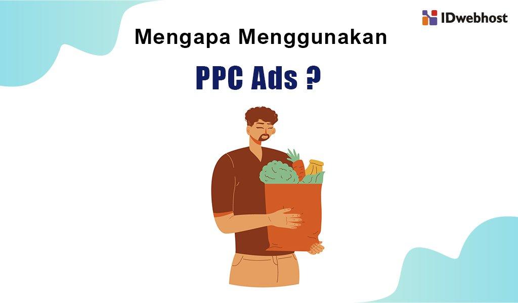 mengapa menggunakan ppc ads