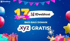 Domain .XYZ Gratis Sweet Seventeen IDwebhost [Kuota Terpenuhi]