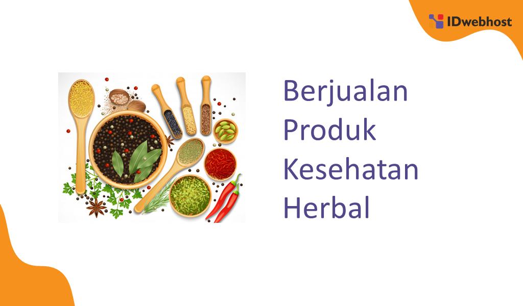 Berjualan Produk Kesehatan Herbal