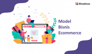 Model Bisnis Ecommerce Yang Sesuai Bisnis Anda
