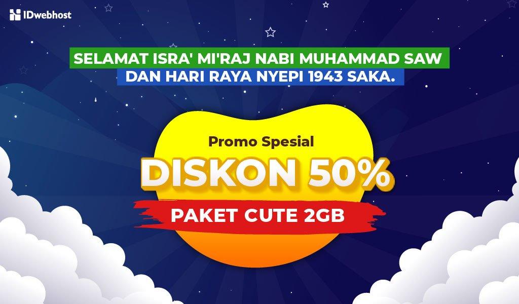 Spesial Promo Isra Mi'raj dan Hari Raya Nyepi Diskon 50% Paket Hosting Cute [Berakhir]