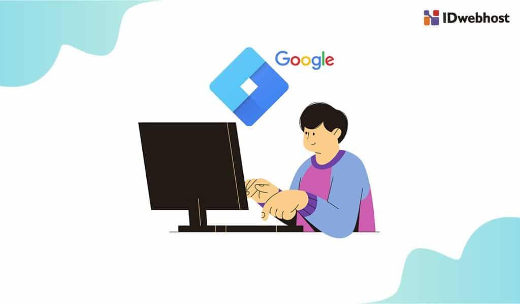 Panduan Lengkap Google Tag Manager yang Cocok Bagi Pebisnis