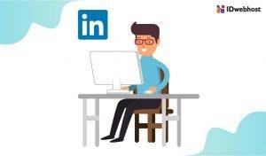 Tutorial LinkedIn Ads : Cara Marketing B2B yang Efektif