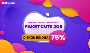 Promo Hosting Weekend! Paket CUTE 2GB Diskon Hingga 75%