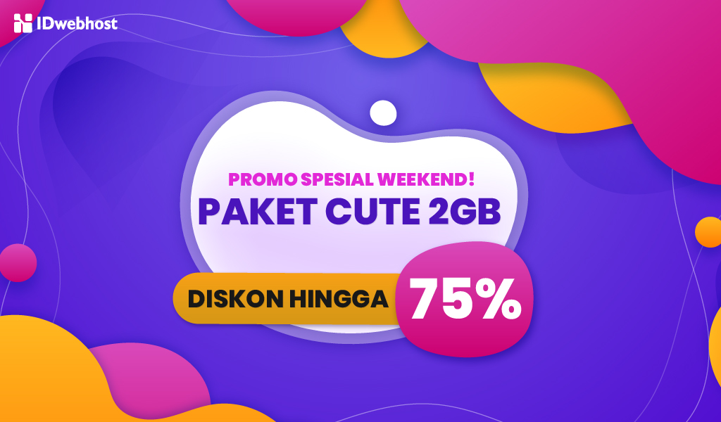 Promo Hosting Weekend! Paket CUTE 2GB Diskon Hingga 75% [Berakhir]