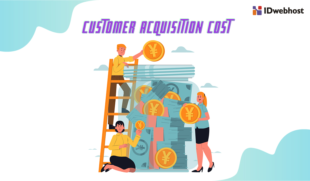 cara-meningkatkan-customer-acquisition-cost