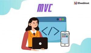 Apa itu Model View Controller (MVC)? Berikut Pengertian dan Manfaatnya dalam Pemrograman