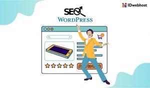 Bagaimana Cara Optimasi SEO WordPress Agar Lebih Maksimal dalam Online Marketing?