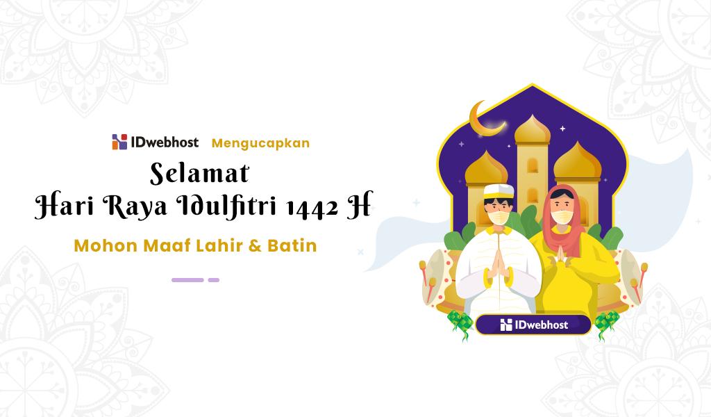 Selamat Hari Raya Idul Fitri 1442 H / 2021 M