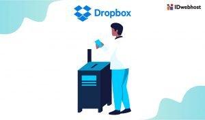 Apa itu Dropbox? Cara Menggunakan Dropbox dan Tips Backup Website