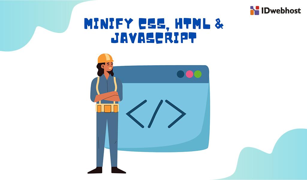 kenapa-css-html-javascript-perlu-di-minify