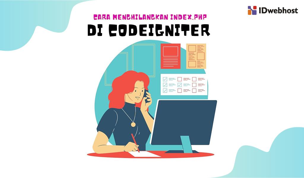 kenapa-index-php-perlu-dihilangkan-pada-codeigniter