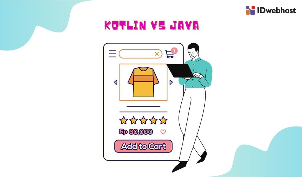 Kotlin vs Java: Mana yang Lebih Baik untuk Aplikasi Android?