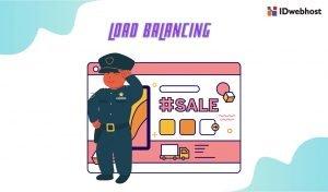 Load Balancing: Pengertian, Jenis dan Cara Kerja Load Balancing pada Server