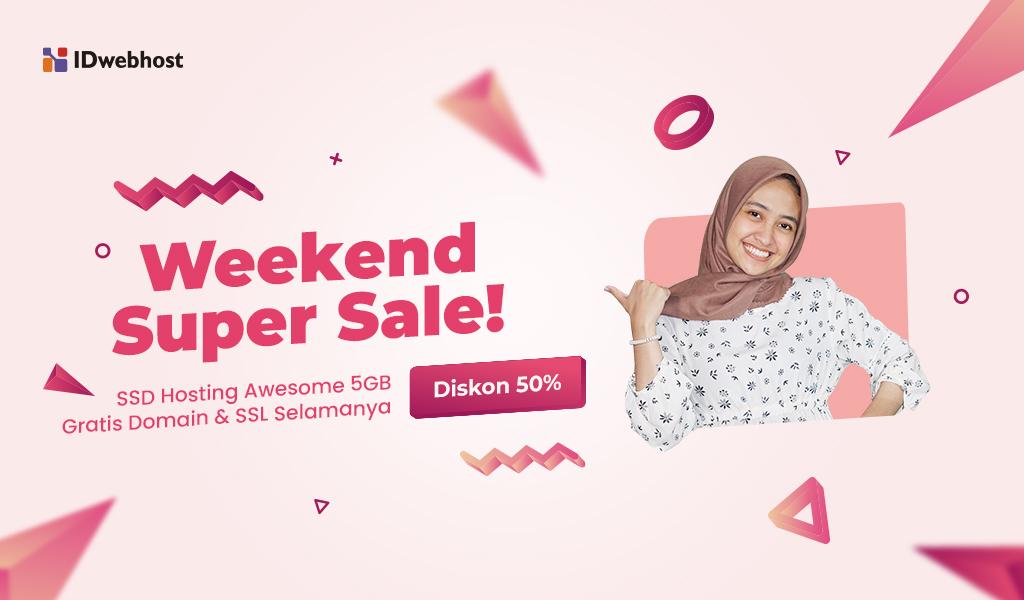 Weekend Super Sale, Diskon 50% Hosting Awesome 5GB!