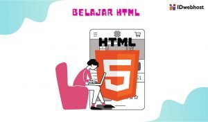 Belajar HTML: Pengertian, Fungsi dan Cara Kerja HTML