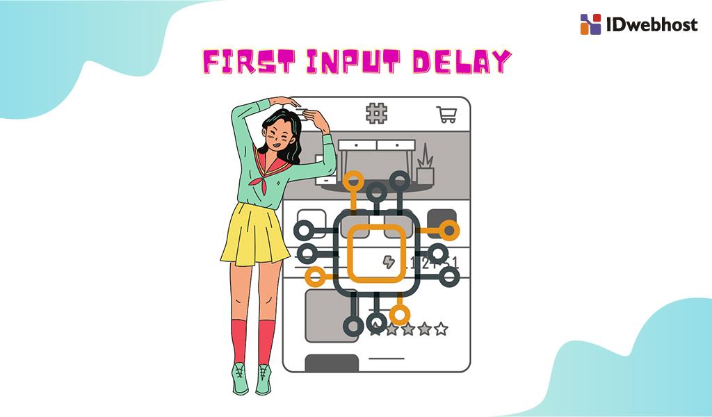 Apa Itu First Input Delay? Cara Optimasi FID agar Core Web Vital Bagus
