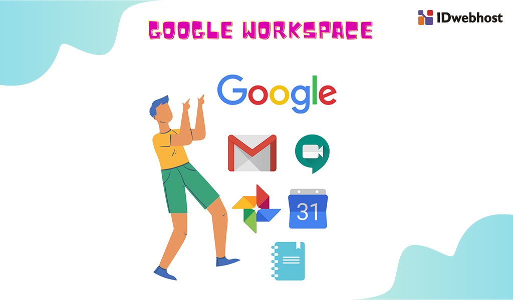 Google Workspace : Pengertian, Fungsi, Penerapan, dan Keunggulannya!