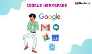 G Suite Ganti Nama Jadi Google Workspace! Pelajari Informasi dan Fitur Barunya !