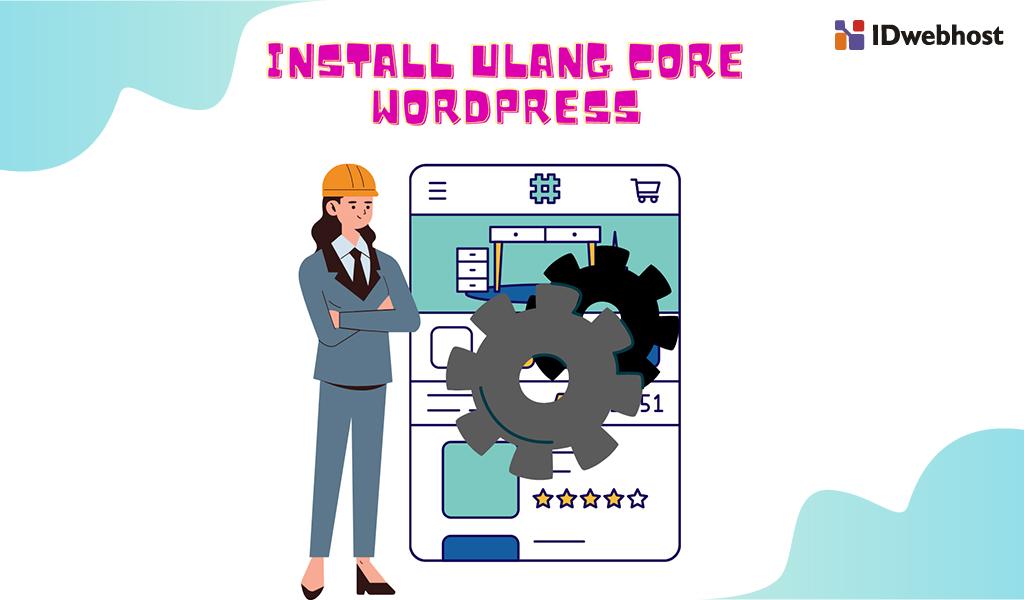 Cara Install Ulang Core WordPress yang Aman
