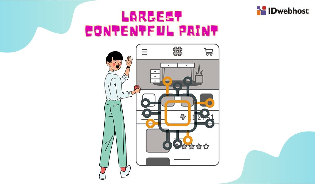 Apa Itu Largest Contentful Paint? Cara Optimasi LCP agar Core Web Vital Bagus