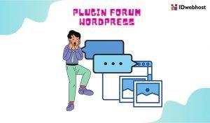 Plugin Forum WordPress: Cara Mudah Buat Forum pada WordPress