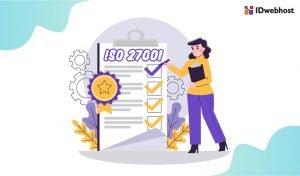 IDwebhost Kini Mendapatkan Sertifikasi ISO 27001