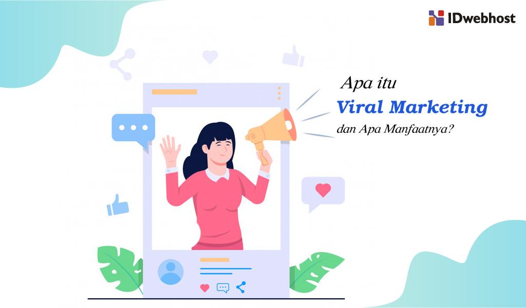 Apa itu Viral Marketing dan Apa Manfaatnya?