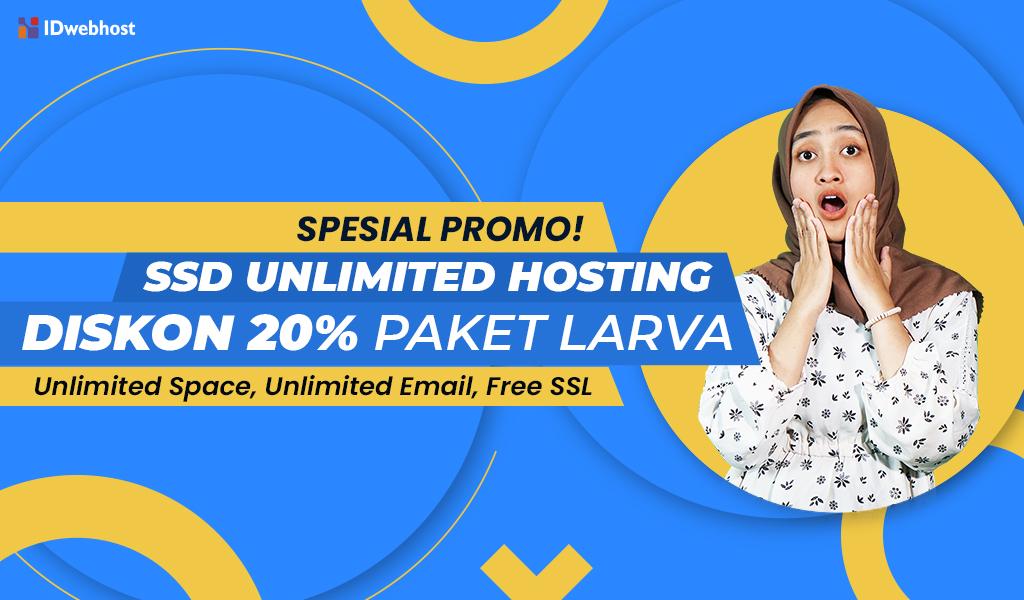 Promo SSD Unlimited Hosting Larva Diskon 20%