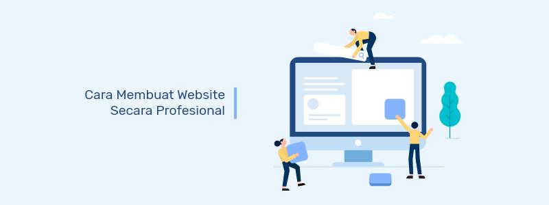 Cara Membuat Website Secara Profesional - IDwebhost